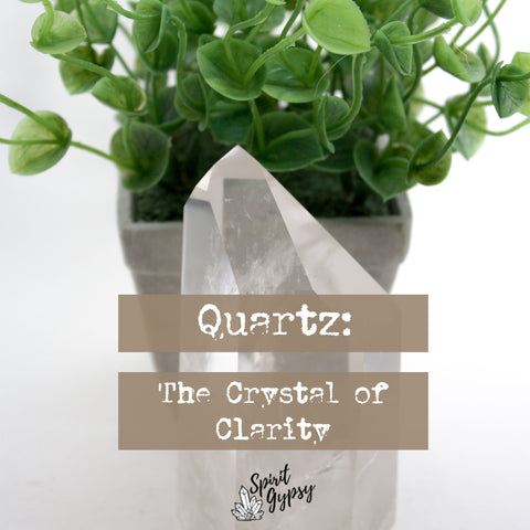 Quartz - The Crystal of Clarity