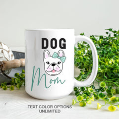 Frenchie Mom Mug Doggie Mom Mug Furry Children Gift Canine Lover - All Products