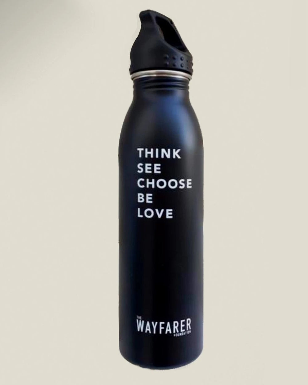 THINK SEE CHOOSE BE LOVE Bottle