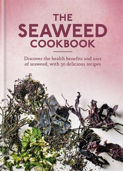 The Seaweed Cookbook (Hardback)
