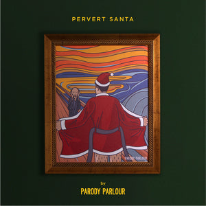 PERVERT SANTA - LIMITED TO 1 PIECE ONLY, 2 SIZES