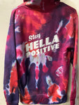 Stay Hella Positive Tie Dye Zip-Up Hoodie - Medium