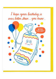 Better Than Sliced Bread Birthday Card - Tigertree