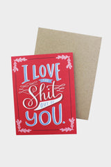 Love the Shit Out Of You Card (Red) - Tigertree