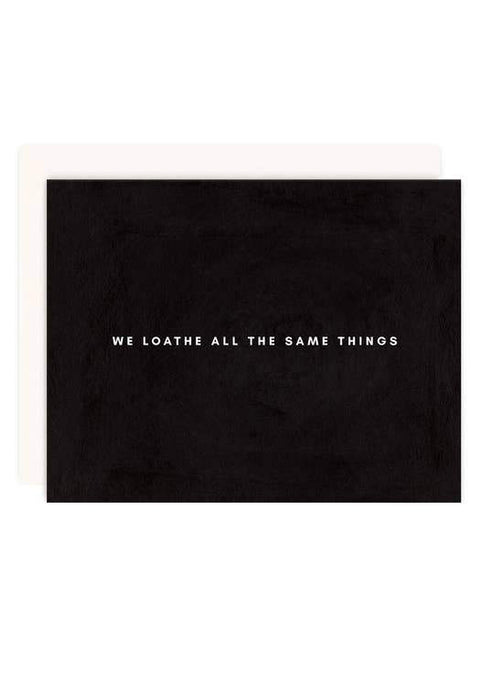 We Loathe All Greeting Card - Tigertree