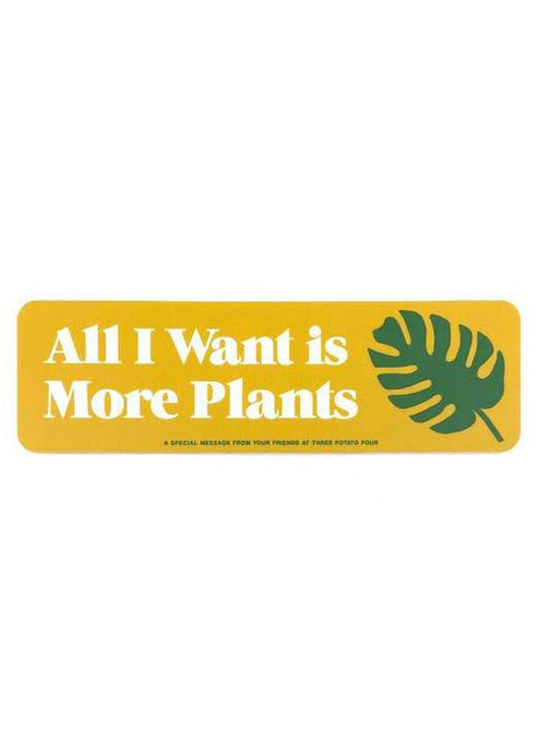 All I Want Is More Plants Sticker - Tigertree