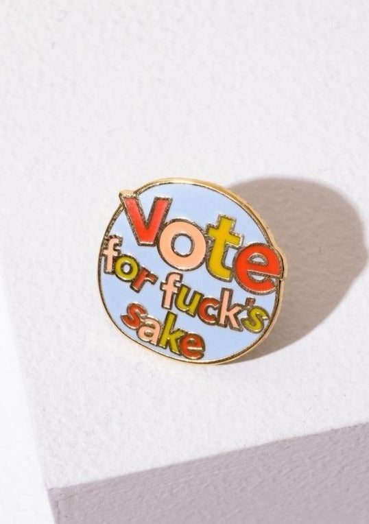 Vote For Fuck's Sake Pin - Tigertree