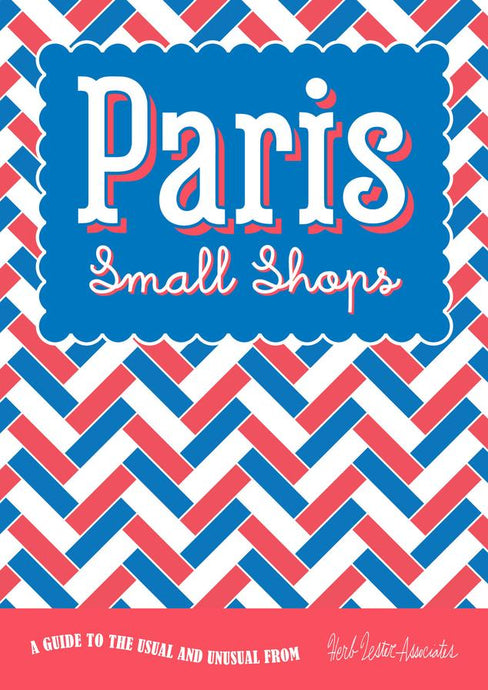 Paris: Small Shops Guide - Tigertree