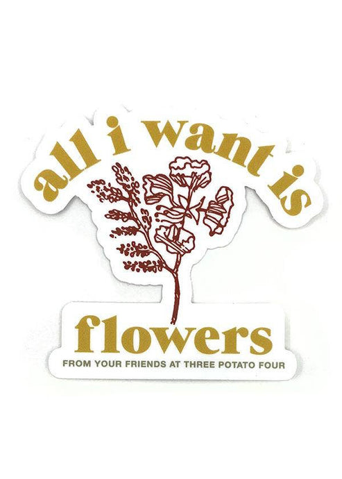 All I Want Is Flowers Sticker - Tigertree
