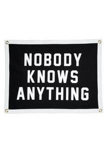 Nobody Knows Anything Camp Flag
