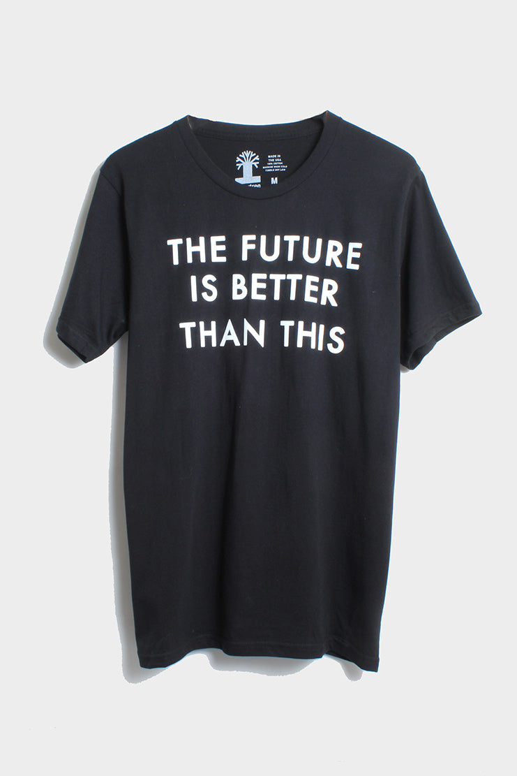 the future is better than this tee