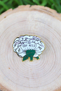 Lapel Pin if you need me - Tigertree