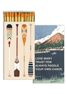 Paddle Your Canoe Matches - Tigertree