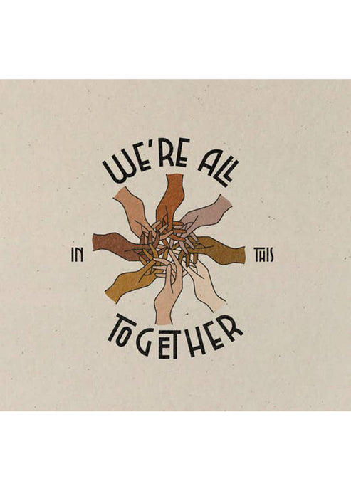 We're All in This Together Print - Tigertree
