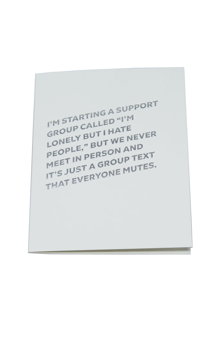 Lonely But Hate People Support Group Card