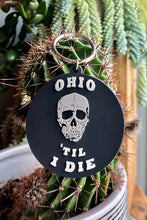 Load image into Gallery viewer, Ohio Til I Die Keychain
