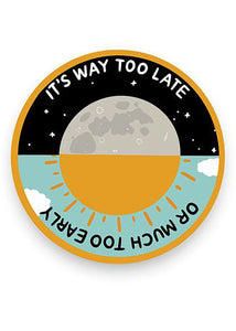 Way Too Late Sticker - Tigertree