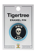 Load image into Gallery viewer, Ohio Til I Die Enamel Pin - Tigertree