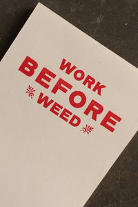 Work Before Weed Notepad - Tigertree