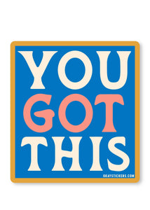 You Got This Sticker - Tigertree