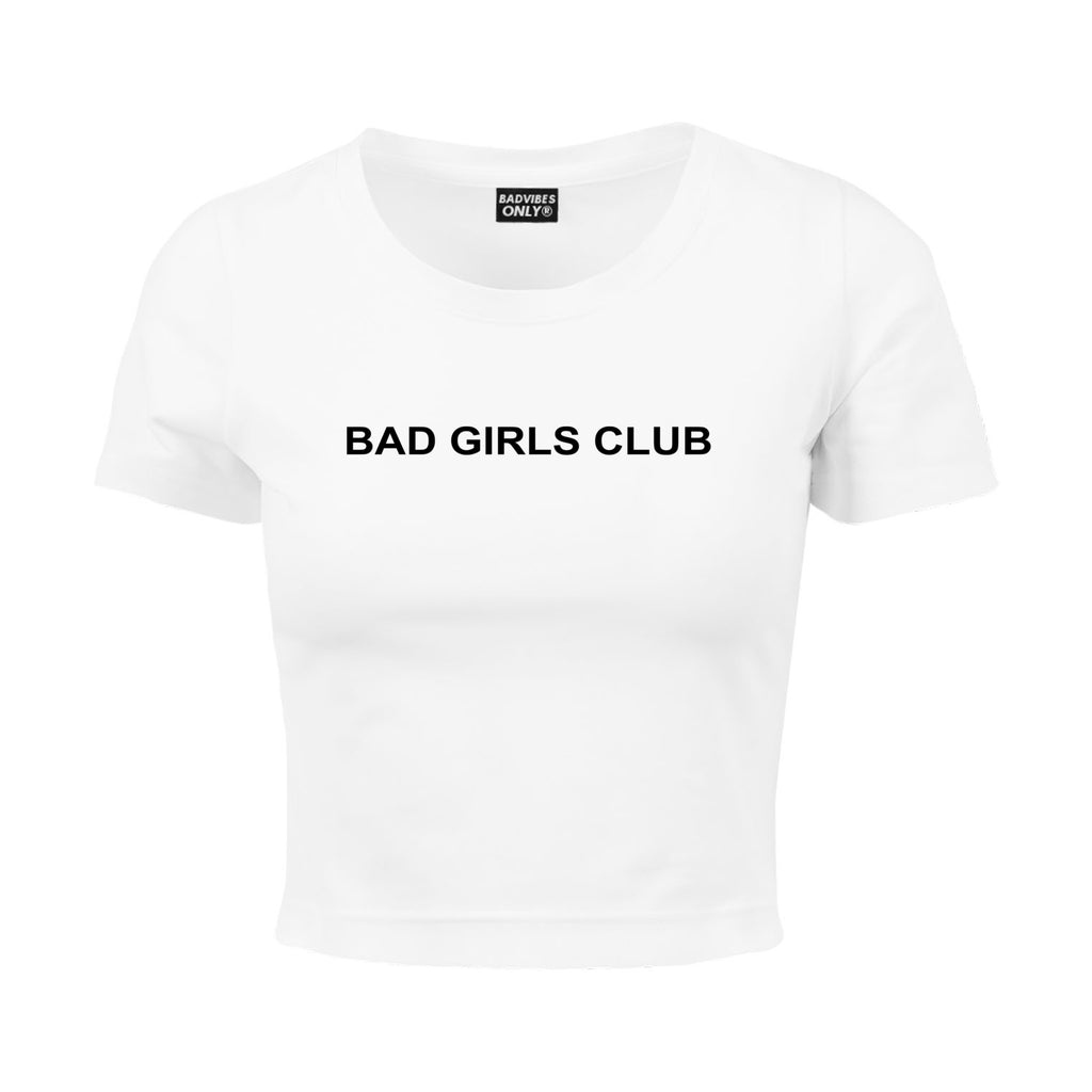 BAD GIRLS CLUB CROP TEE