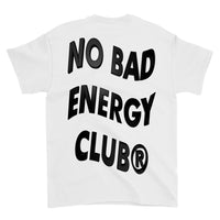 NO BAD ENERGY CLUB® WHITE T-SHIRT (BACK)