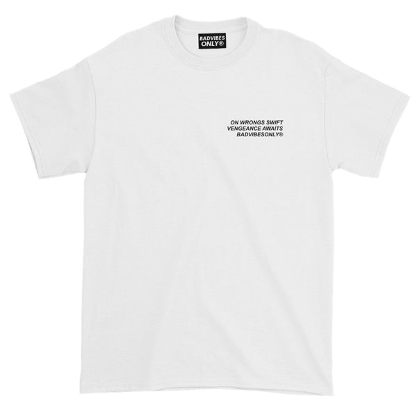 BADVIBESONLY® VENGEANCE WHITE T-SHIRT (FRONT)