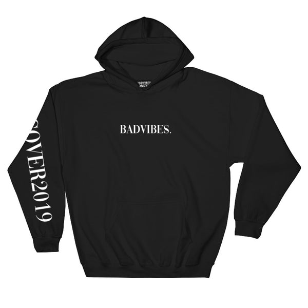 BADVIBESONLY® BLACK COVER2019 HOODIE (FRONT)