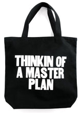 Thinkin' of a Master Plan Tote Bag