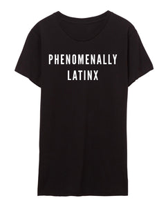 Phenomenally Latinx tee shirt