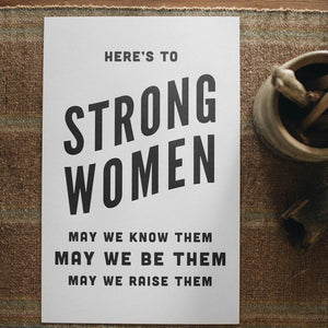 The Woods The Bee and the Fox Here's to strong women may we know them letterpress print