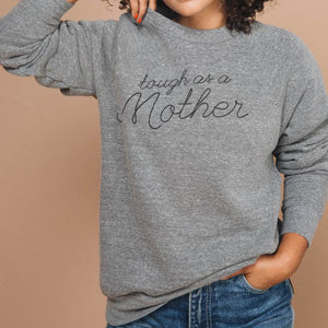 The Woods The Bee and the Fox Tough as a Mother sweatshirt Mother's Day