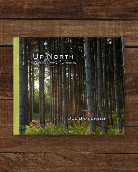 UP NORTH - Reflections Moments & Memories