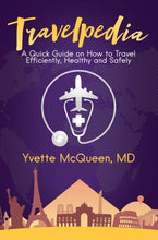 A Travelpedia: A Quick Guide to Travel Efficiently, Healthy, and Safely