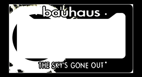 Bauhaus The Sky's Gone Out License Plate Frame
