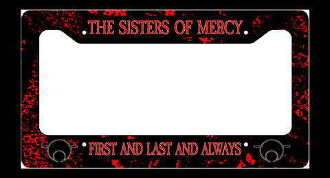 Sisters of Mercy First and Last and Always License Plate Frame