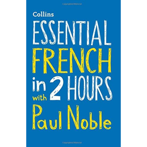Essential French in 2 hours with Paul Noble