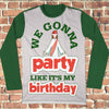Party Like It's My Birthday Ugly Christmas Style Long Sleeve - Funny Jesus Christmas Shirt