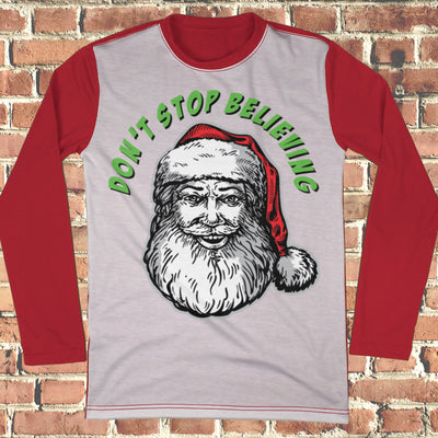 Don't Stop Believing in Santa Ugly Christmas Style Long Sleeve - Funny Christmas Shirt