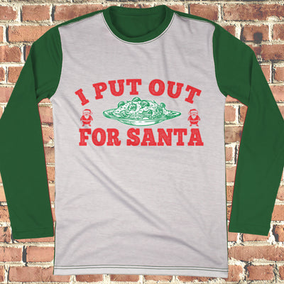 I Put Out For Santa Ugly Christmas Style Long Sleeve - Naughty Christmas Shirt