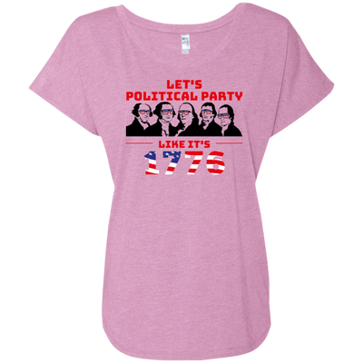 4th of July_Let's Political Party like it's 1776 Next Level Ladies' Triblend Dolman Sleeve