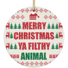 Merry Christmas Ya Filthy Animal Ceramic Circle Ornament