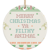 Merry Christmas Ya Filthy Animal 2 Ceramic Circle Ornament