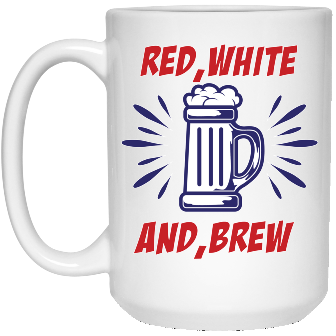 Patriotic - red white and brew 15 oz. White Mug