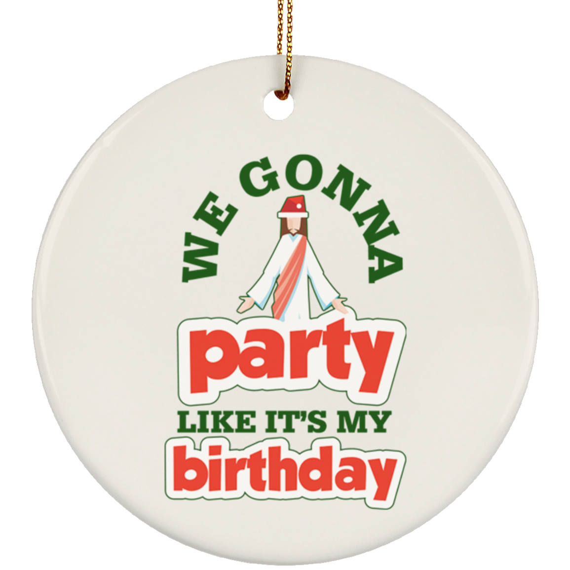 Gonna Party Like It's My Birthday Ceramic Circle Ornament