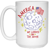 Patriotic - landing on the moon 15 oz. White Mug