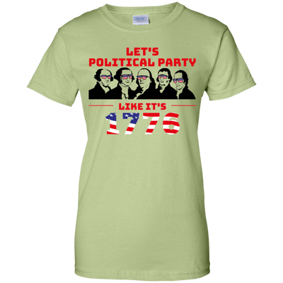 4th of July_Let's Political Party like it's 1776 Gildan Ladies' 100% Cotton T-Shirt