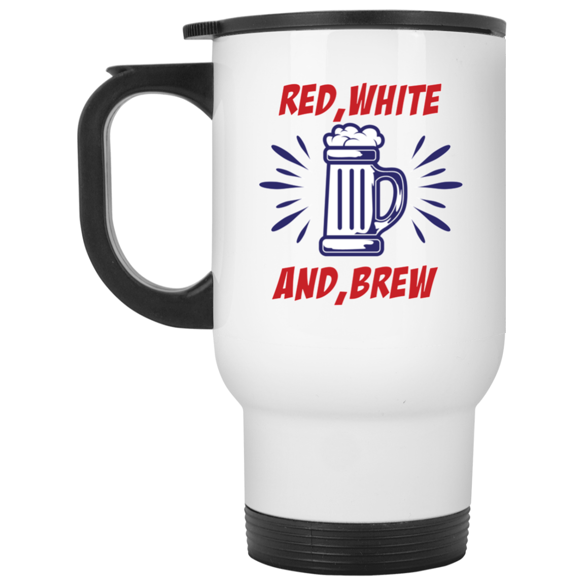 Patriotic - red white and brew White Travel Mug