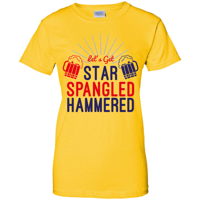 4th of July_Let's Get Star Spangled Hammered Gildan Ladies' 100% Cotton T-Shirt