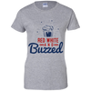 4th of July_Red White and Buzzed Gildan Ladies' 100% Cotton T-Shirt